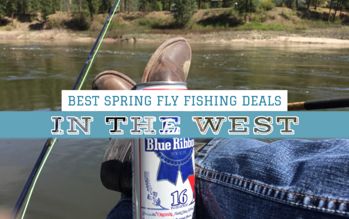 Best Spring Fly Fishing Deals in the West